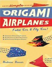 Simple Origami Airplanes: FOLD 'EM & FLY 'EM!