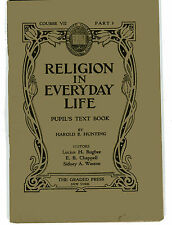 HAROLD B HUNTING Religion in Everyday Life Text Book Vintage PB 1929 Christian