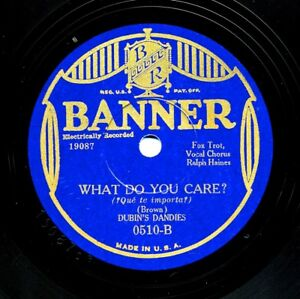 DUBIN's DANDIES on 1930 Banner 0510 - What Do You Care?