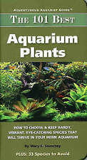 """""""VERY GOOD"""" Mary E. Sweeney, The 101 Best Aquarium Plants: How to Choose and Kee"""