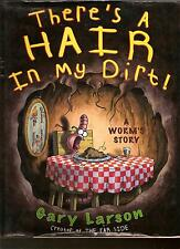 THERE'S A HAIR IN MY DIRT A WORM'S STORY BOOK KIDS