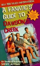 Way Too Much Information : A Fanatic's Guide to Dawson's Creek