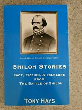 SIGNED&INSCRIBED-SHILOH STORIES: Fact, Fiction & Folklore From...by Tony Hays VG