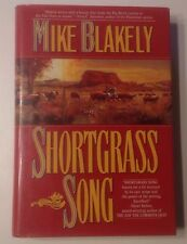 Shortgrass Song by Mike Blakely (1994, Hardcover) 1st EDITION- VG CONDITION- HTF
