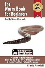The Worm Book For Beginners: 2nd Edition (Revised) : A Vermiculture Starter or H