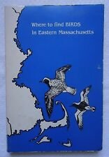 WHERE TO FIND BIRDS IN EASTERN MASSACHUSETTS 1978 1st PRINTING PAPERBACK BOOK