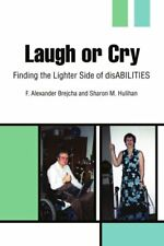Laugh or Cry:Finding the Lighter Side of disABILITIES, Brejcha, Alexander,,