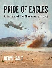 A Pride of Eagles : A History of the Rhodesian Air Force Reference Book