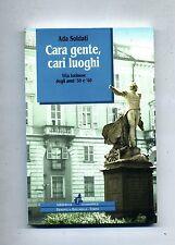 A.Soldati#CARA GENTE,CARI LUOGHI-Vita Torinese degli anni '30-'40# Il Punto 1999