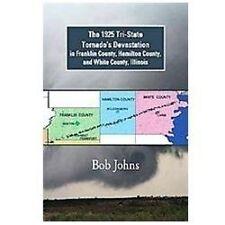 The 1925 Tri-State Tornado's Devastation in Franklin County, Hamilton County,...