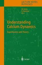 Understanding Calcium Dynamics: Experiments and Theory (Lecture Notes in Physics