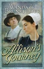 Brides of Webster County Ser.: Allison's Journey 4 by Wanda E. Brunstetter (2008