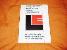 balani/roggero la scuola in italia dalla controriforma al secolo dei lumi 1976
