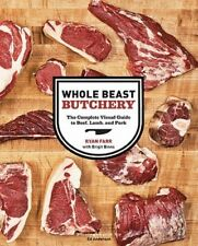Whole Beast Butchery: The Complete Visual Guide to Beef, Lamb, and Pork by Farr