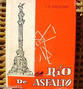 Río de Asfalto, José E. Barquero Peña, año 1966, Primera edición, 285 páginas