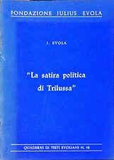 """""""LA SATIRA POLITICA DI TRILUSSA"""" - J. EVOLA - 1976"""
