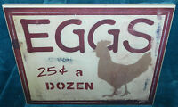 "ADORABLE DISTRESSED LOOK ""EGGS 25 cents A DOZEN"" CHICKEN SIGN/PLAQUE"