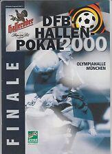 Orig.Programm    DFB Hallen Pokal 2000  -  FINALE in München  !!  SEHR SELTEN