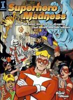 Superhero Madness: Over 40 Basic Lessons for Drawing Cool Heroes and Vile Vil.