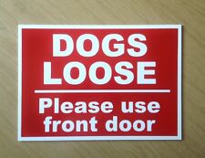 Dogs Loose, please use front door.  Plastic Sign.   (DL-18)