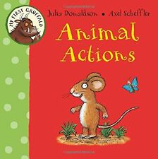 My First Gruffalo: Animal Actions,Julia Donaldson, Axel Scheffler