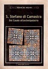 S.STEFANO DI CAMASTRA DAL CASALE ALL' ARCHETIPOLATRIA DI SALVO SICILIA (CA437)