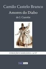 Coleção Camiliana: Amores Do Diabo by Jacques Cazotte and Camilo Castelo...