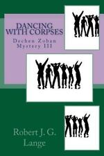 Dancing with Corpses : A Dechen Zoban Mystery III by Robert Lange (2014,...