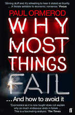 Why Most Things Fail: Evolution, Extinction and Economics by Paul Ormerod...