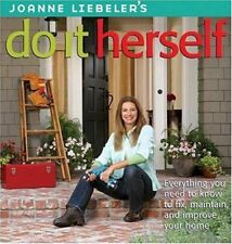 B002FL5G7O JoAnne Liebelers Do It Herself: Everything You Need to Know to Fix,