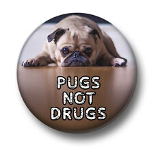 Pugs Not Drugs 1 Inch / 25mm Pin Button Badge Anti Just Say No Dogs Cute Humour