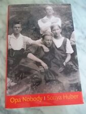 Opa Nobody by Sonya Huber (English) Hardcover Book SIGNED! First Ed.