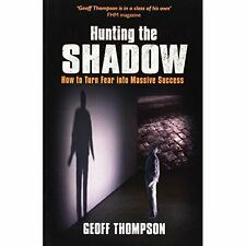 Very Good 0956921531 Paperback Hunting the Shadow: How to Turn Fear into Massive