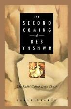 Second Coming of Reb Yhshwh: The Rabbi Called Jesus Christ (Paperback or Softbac