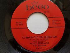 WALLY GONZALEZ - Ya Borracho Que Horas Son / Mi Cuchi 1973 LATIN RANCHERA Bego