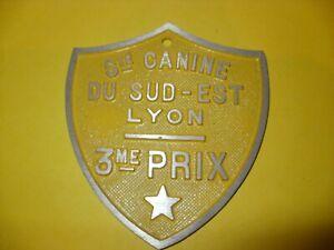 PLAQUE EN ALUMINIUM : Sté CANINE DU SUD - EST  LYON - 3me PRIX;