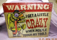 Ed Roth RAT FINK WARNING CRAZY WHEN PEOPLE TOUCH MY TOOLS Garage Tool Box Art