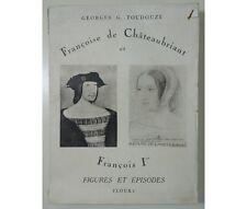 Georges G. Toudouze - Françoise de Châteaubriant et François Ier. Planches hors-