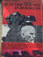 FRANCO BANDINI - LE ULTIME 95 ORE DI MUSSOLINI 1968 PRIMA EDIZIONE