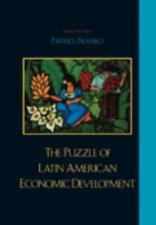 The Puzzle of Latin American Economic Development by Patrice Franko (2007,...