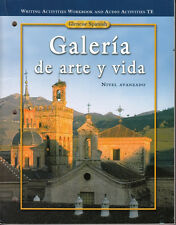 GLENCOE SPANISH, GALERIA DE ARTE Y VIDA:  WRITING ACTIVITIES WB & AA TE - NEW!