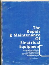B6 - THE REPAIR & MAINTENANCE OF ELECTRICAL EQUIPMENT BY FRED SOTCHER, 1980