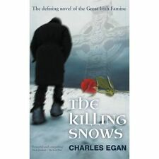 The Killing Snows: The Defining Novel of the Great Irish Famine by Charles...