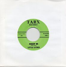 LITTLE LUTHER    DOGGIN' ME /  AUTOMATIC BABY   TARX  Re-Iss/Re-Pro   R&B/MOD