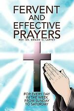 Fervent and Effective Prayers : For Every Day in the Week from Sunday to...