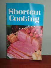 Shortcut Cooking. 1969. First Printing.
