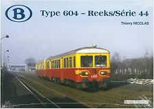 NicolasCollection 978-2-930748-37-5 Buch SNCB NMBS Type604 Reeks/Série44 Neu+OVP
