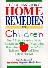 Doctor's Book of Home Remedies for Children: From Allergies and Animal Bites to