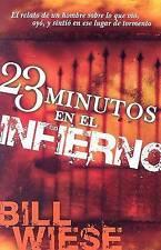 23 Minutos En El Infierno: El relato de un hombre sobre lo que vio, oyó, y sinti