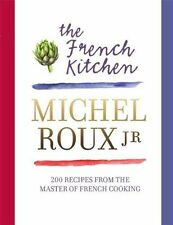 The French Kitchen: 200 Recipes From the Master of French Cooking by Michel Roux (Hardback, 2013)